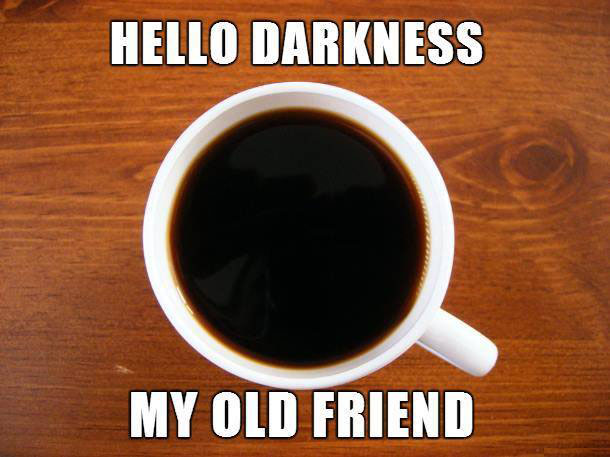 Quotes about Dark coffee (26 quotes) #blackCoffee