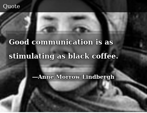 Good Communication Is as Stimulating as Black Coffee   Donald ... #blackCoffee
