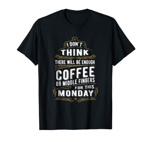 Amazon.com: Coffee Lover Monday Haters funny meme quote T-Shirt ... #blackCoffee