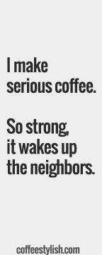 255 Best Funny Coffee Quotes images in 2015   Coffee is life ... #blackCoffee