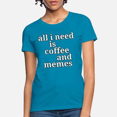 Shop Coffee Meme Quotes T-Shirts online | Spreadshirt #coffeeShop
