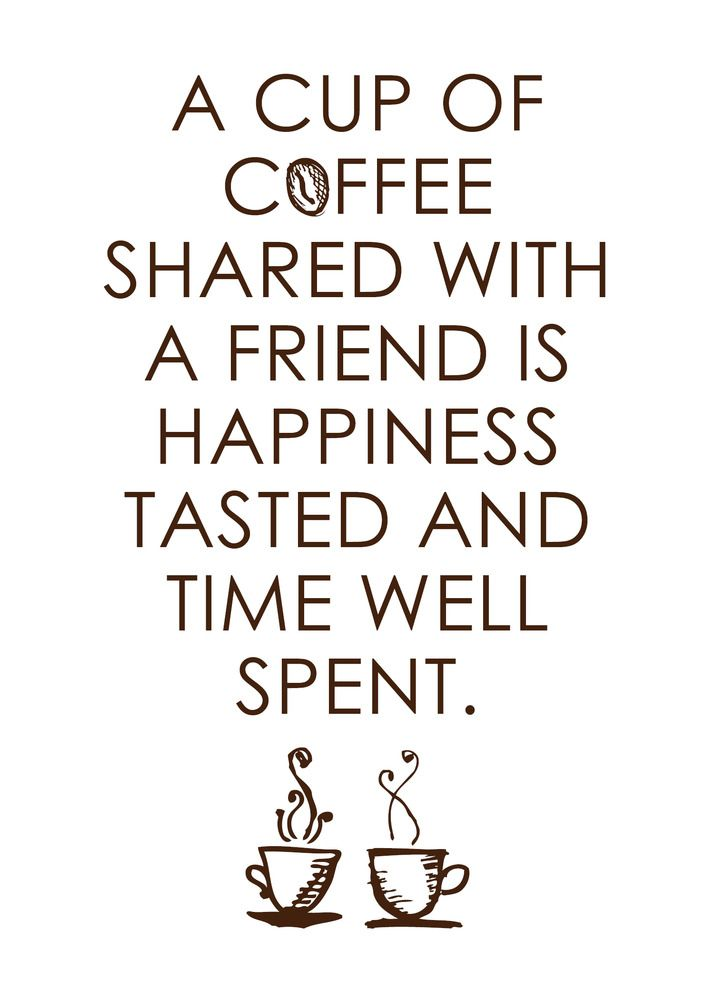 Inspirational Quotes For Your Walls | Recipes friendship tea ... #coffeeShop
