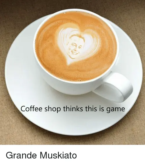 Coffee Shop Thinks This Is Game | Coffee Meme on ME.ME #coffeeShop