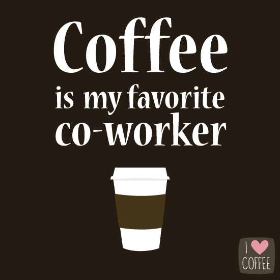 10 Coffee quotes to save your soul at work - I Love Coffee ... #iLoveCoffee
