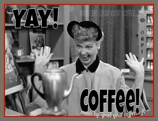 Love this coffee quote with Lucy! | COFFEE | Coffee meme, Good ... #iLoveCoffee