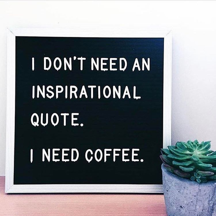 "Wise, wise words. I got enough of ""inspirational words"" when my ... #iLoveCoffee"