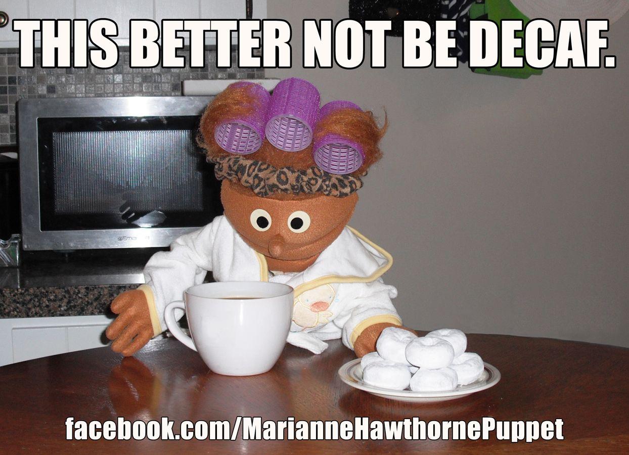 Pin by Travis Woodman on Comedy | Coffee meme, Caffeine addiction ... #decafCoffee