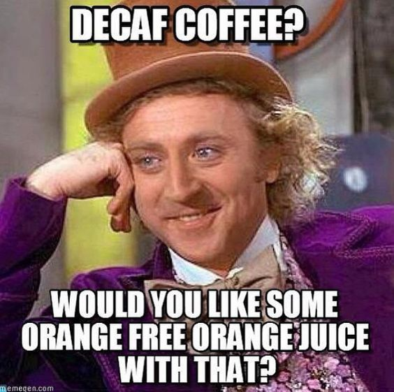 These 30 Hilarious Coffee Memes Are the Best Way To Start Your Day ... #decafCoffee
