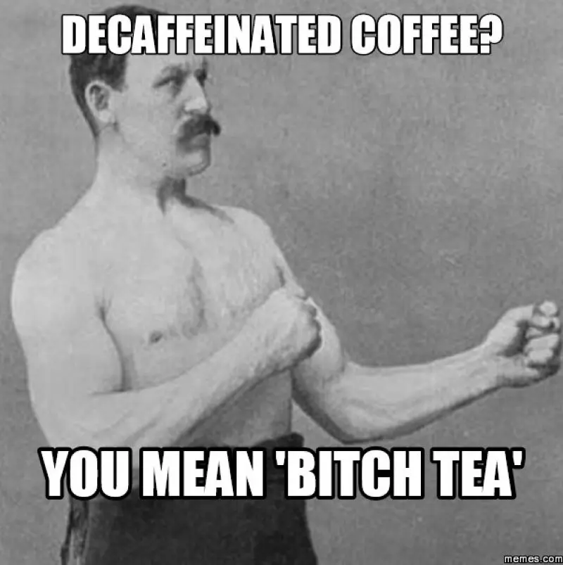 12 Funny Coffee Memes That Will Make Your Day #decafCoffee