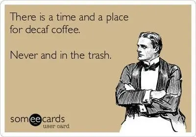 National Coffee Day 2018 | Funny As Hell Memes | Funny, Hilarious ... #decafCoffee