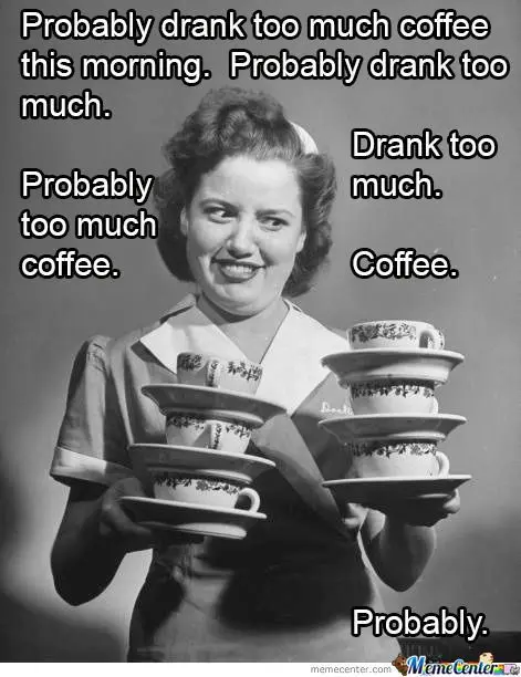 Too...much...coffee | SMILE | National coffee day, Coffee, Coffee ... #tooMuchCoffee