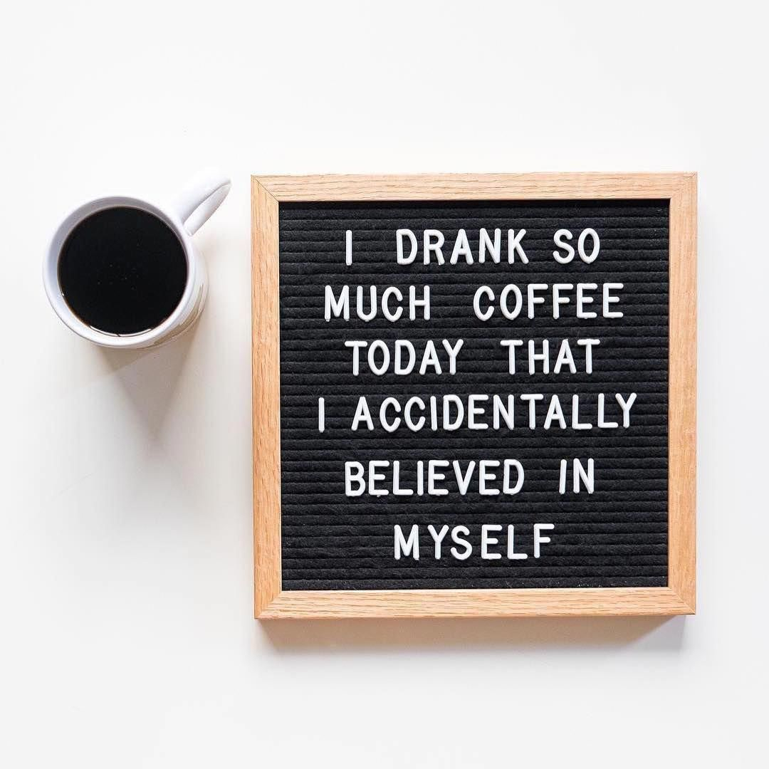 The Poet Oak | Letter boards | Coffee quotes, Coffee meme, Too ... #tooMuchCoffee