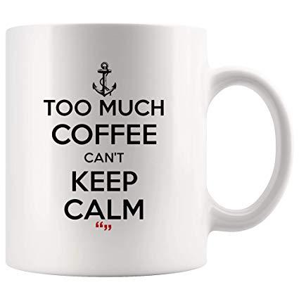 Amazon.com: Keep Calm And Too Much Coffee Can't Keep Calm ... #tooMuchCoffee