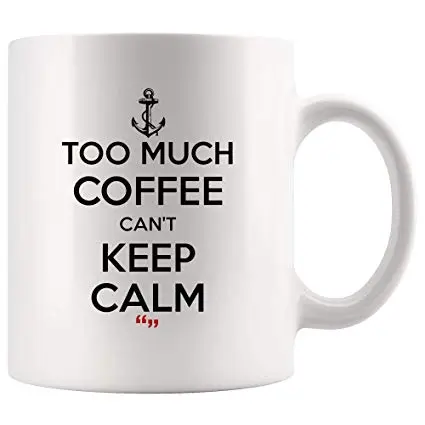 Amazon.com: Keep Calm And Too Much Coffee Can't Keep Calm ... #tooMuchCoffee