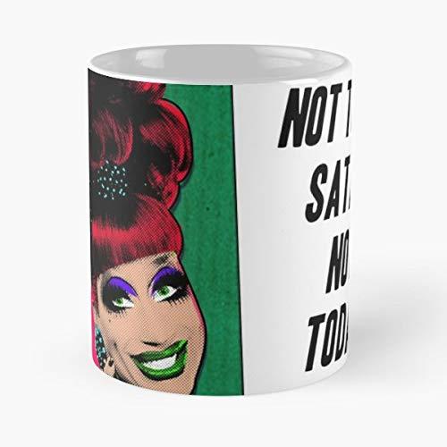 Amazon.com: Bianca Del Rio Not Today Satan Rupaul Quotes Meme ... #tooMuchCoffee