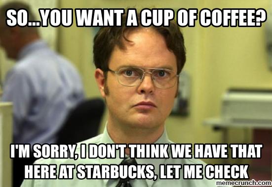 25 Hilarious Starbucks Meme That Are Way Too Real | SayingImages.com #tooMuchCoffee