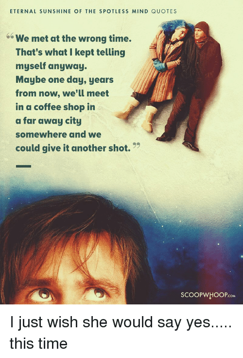 ETERNAL SUNSHINE OF THE SPOTLESS MIND QUOTES Do We Met at the ... #funnyCoffeeShop