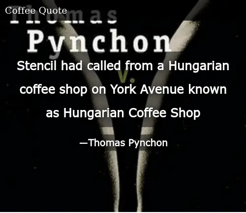 Stencil Had Called From a Hungarian Coffee Shop on York Avenue ... #funnyCoffeeShop