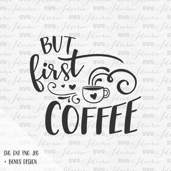 But First Coffee Svg, coffee saying svg, sayings svg, quotes svg ... #funnyCoffeeShop