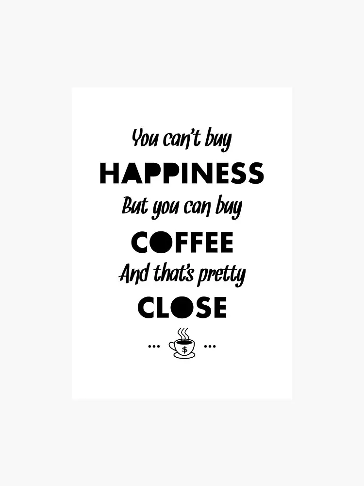 You Can't Buy Happiness But You Can Buy Coffee - Funny Coffee ... #funnyCoffee