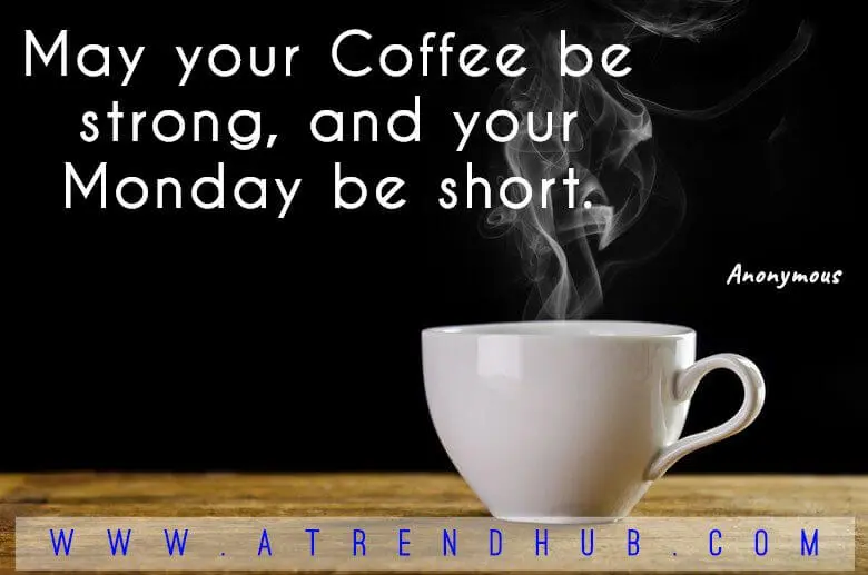 Coffee Lover Quotes – aTrendHub #coffeeLovers