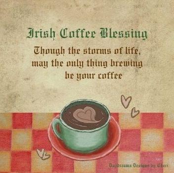 Incredible Irish sayings | Coffee | Irish coffee, Irish quotes ... #irishCoffee