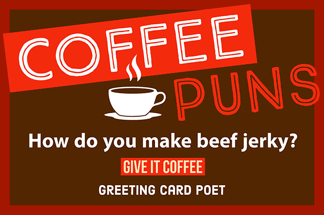 Coffee Puns To Kickstart Your Day - Spill the Beans | Greeting ... #irishCoffee