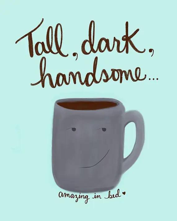Tall Dark and Handsome Cheeky Coffee Mug by daynaleecollection ... #darkCoffee