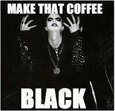 COFFEE!!!! Funny. | Dark Side | Metal meme, Black coffee, Black metal #darkCoffee