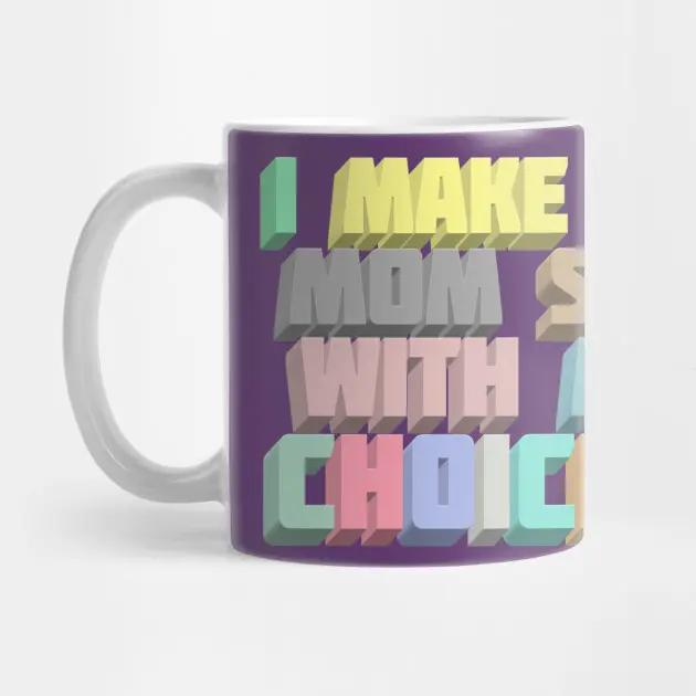 I Make My Mom Sad With My Choices - Dark Humor Meme Design - Humor ... #darkCoffee