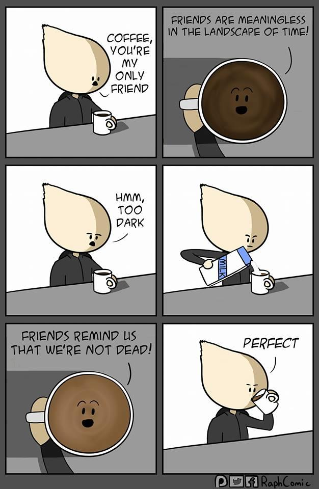 Coffee, You're My Only Friend | Know Your Meme #darkCoffee