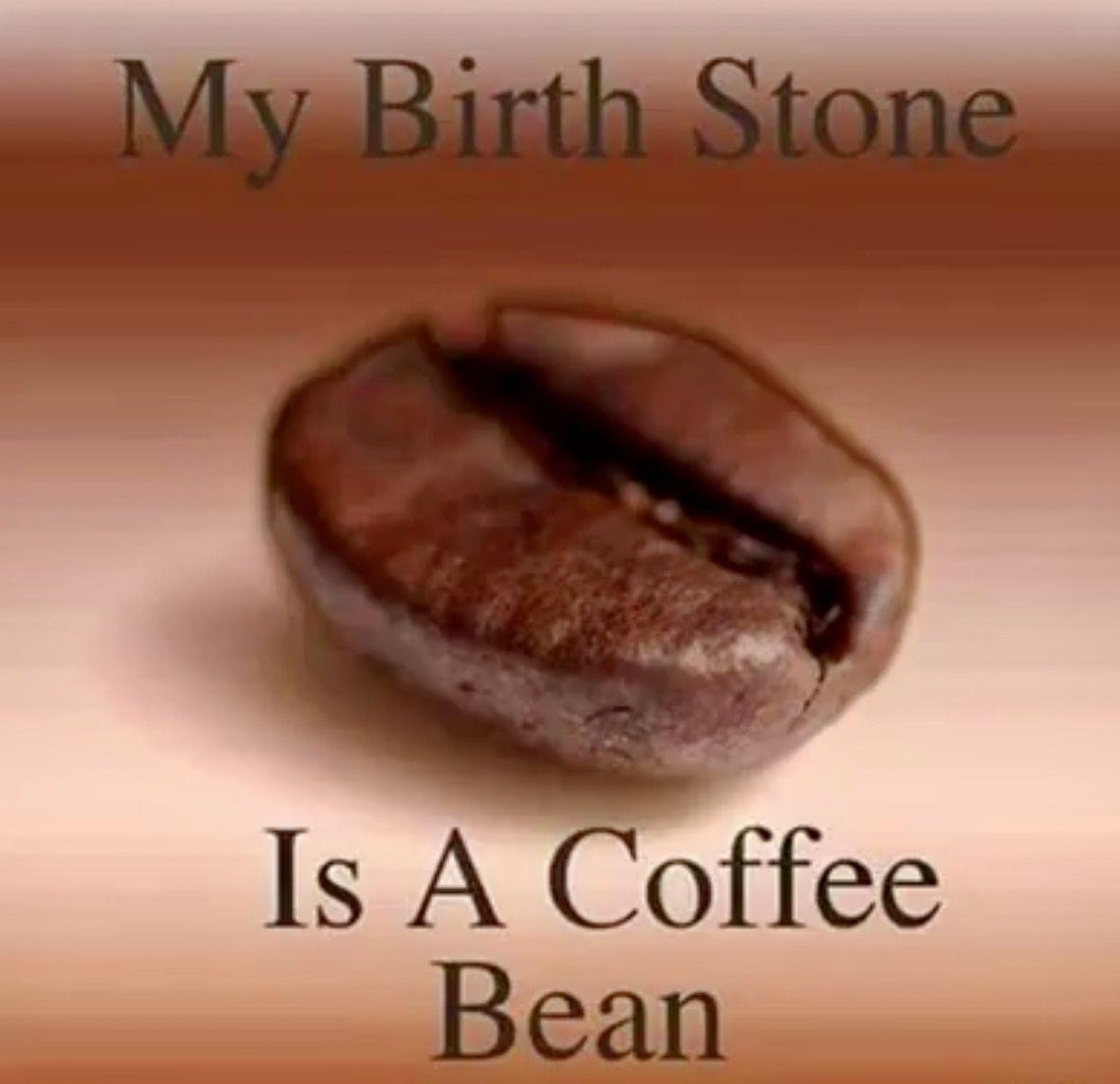Birthstone: Coffee Bean | my mum and her coffee | Coffee drinks ... #coffeeBean