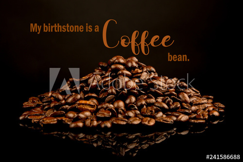 """Funny Coffee Memes,"""" My birthstone is a coffee bean"""". Cool Quotes ... #coffeeBean"""