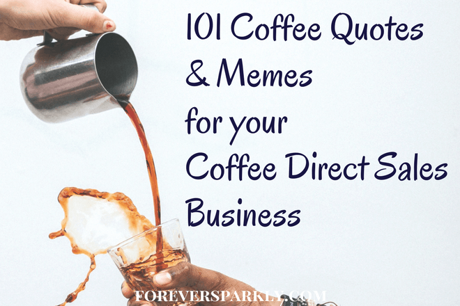 101 Coffee Quotes & Memes for your Java Momma Direct Sales Business #coffeeBean