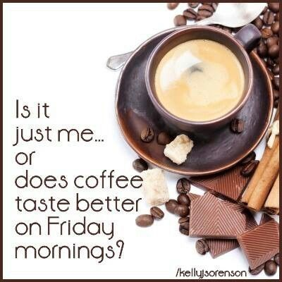 Friday Coffee quotes coffee friday tgif days of the week friday ... #coffeeBean