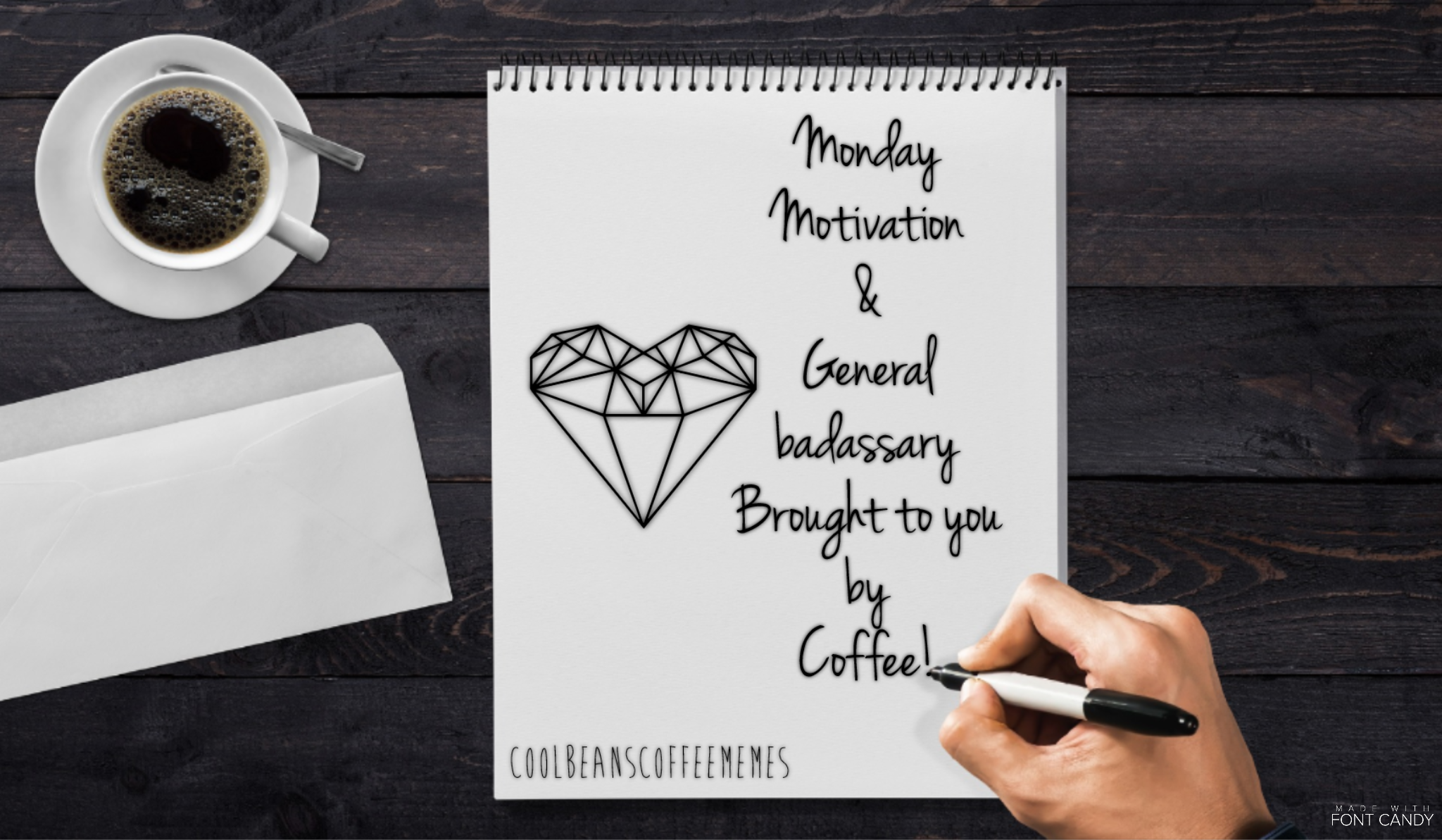 Monday motivation and general badassary! You got this! #coffee ... #coffeeBean