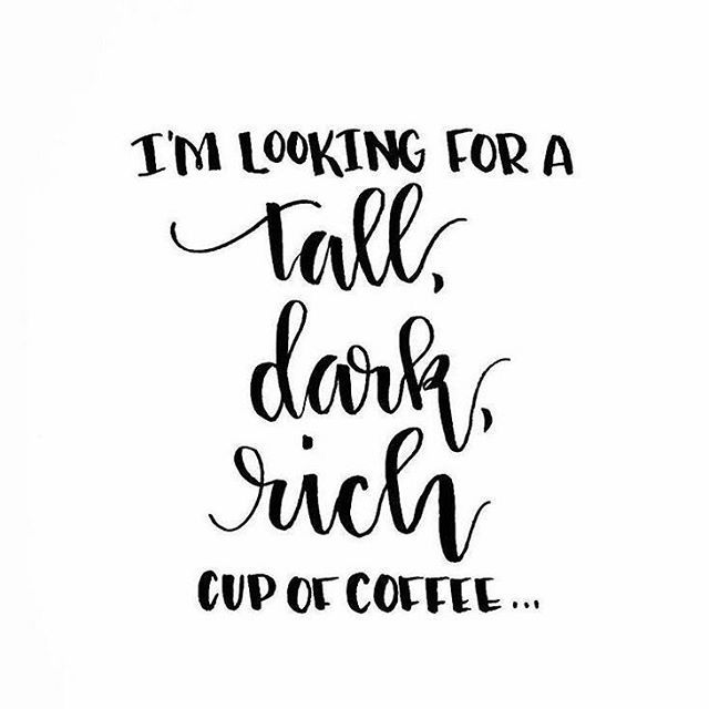 I'm looking for a tall, dark, rich, cup of coffee... cute #quote ... #coffeeBuzz