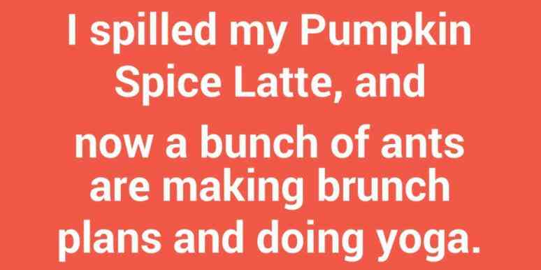 21 Memes That Prove Everyone's Love For Pumpkin Spice Lattes ... #coffeeBuzz