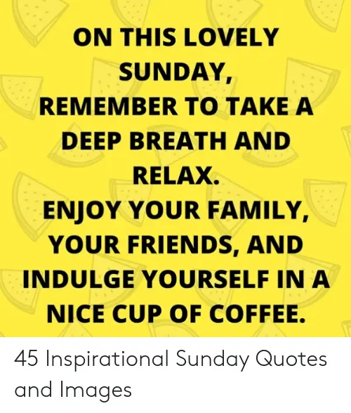 On THIS LOVELY SUNDAY REMEMBER TO TAKEA DEEP BREATH AND RELAX ... #coffeeBreath
