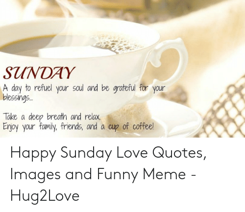 SUNDAY a Day to Refuel Your Soul and Be Grateful for You Blessing ... #coffeeBreath