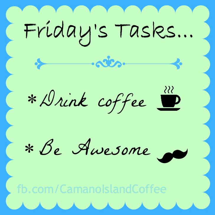 Friday's List of Tasks : Friday Coffee #coffeeFriday