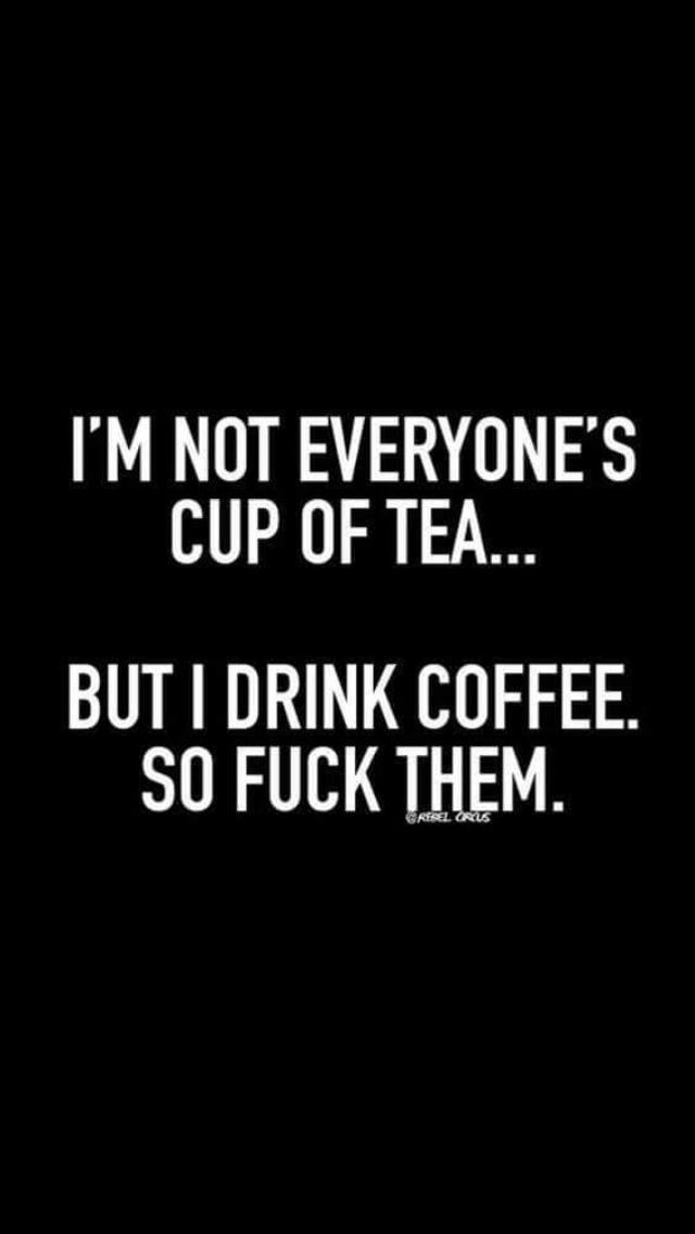 Even when I drink tea 👍🏼 | Laughter's the best medicine | Funny ... #sarcasticCoffee