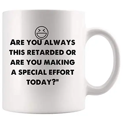 Amazon.com: Are you retarded or making special effort today ... #sarcasticCoffee