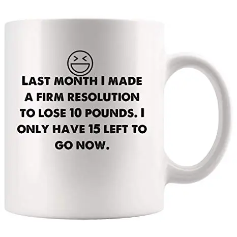 Amazon.com: Made firm resolution lose 10 pounds. 15 left now Funny ... #coffeeNow