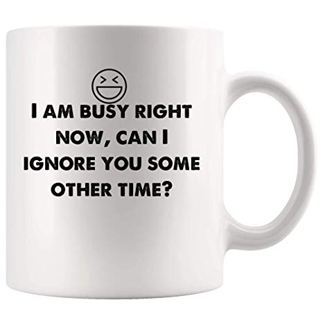 Amazon.com: Busy right now, can I ignore you other time? Funny ... #coffeeNow