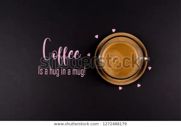 Funny Coffee Memes Coffee Hug Mug Stock Photo (Edit Now) 1272488179 #coffeeNow