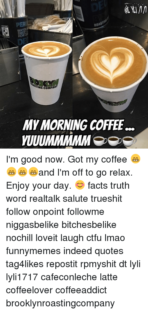 SWE HOW TING COMPAN MYMORNING COFFEE WUUMMMMMM I'm Good Now Got My ... #coffeeNow