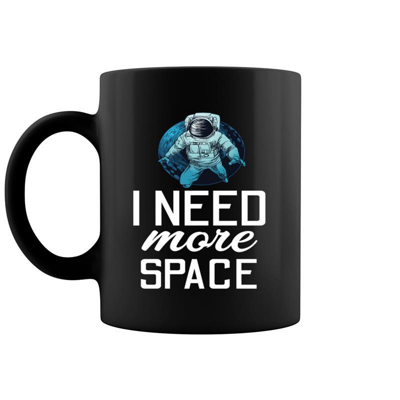 Astronaut I Need More Space Funny Joke Quote Meme Graphic Coffee ... #coffeeNow
