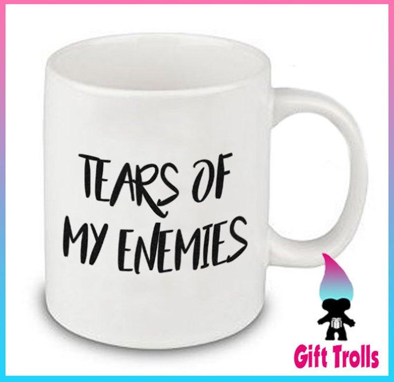 Tears of my Enemies Extra Salty Funny mug Gift Meme   Etsy #coffeeNow