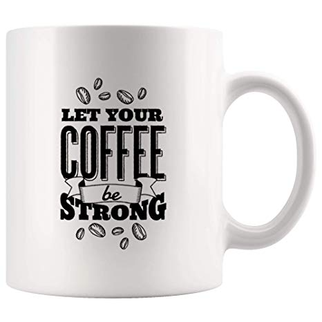 Amazon.com: Let Coffee Be Strong Funny Mugs - Joke Coffee Mug Gag ... #strongCoffee